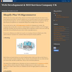 Web Development & SEO Services Company UK: Shopify Plus VS Bigcommerce