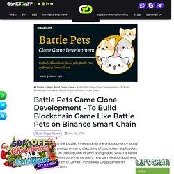 Build Blockchain Game Like Battle Pets on Binance Smart Chain