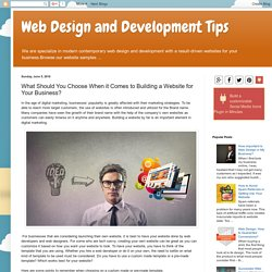 What Should You Choose When it Comes to Building a Website for Your Business?