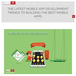The Latest Mobile App Development Trends To Building The Best Mobile Apps - Pro IT Melbourne