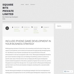 INCLUDE IPHONE GAME DEVELOPMENT IN YOUR BUSINESS STRATEGY