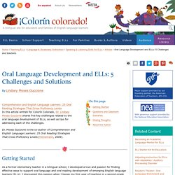 Oral Language Development and ELLs: 5 Challenges and Solutions