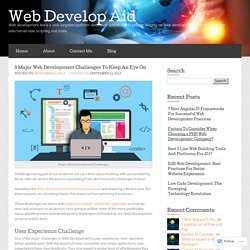 5 Major Web Development Challenges To Keep An Eye On « Web Develop Aid