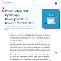 React Native and Hybrid App Development:The Ultimate Combination