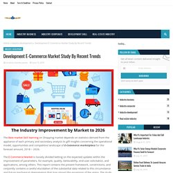 Development E-Commerce Market Study By Recent Trends