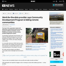 Work-for-the-dole provider says Community Development Program is failing remote communities