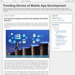 Trending Stories of Mobile App Development: Are Internet companies stashed with liquidity like Rocket Internet?
