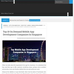 Top 10 On Demand Mobile App Development Companies In Singapore - EXEIdeas – Let's Your Mind Rock