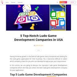 5 Top-Notch Ludo Game Development Companies in USA - Vidushi Jain