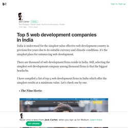 Top 5 web development companies in India – Jack Carter – Medium