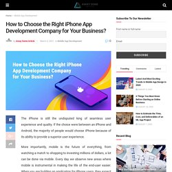 How to Choose the Right iPhone App Development Company for Your Business?