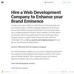 Hire a Web Development Company to Enhance your Brand Eminence