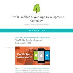 Top Mobile App Development Company in 2020 – Hiteshi- Mobile & Web App Development Company