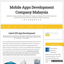 Latest iOS App Development ~ Mobile Apps Development Company Malaysia