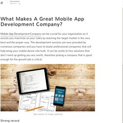 What Makes A Great Mobile App Development Company?: SamuelJohn