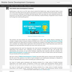 Mobile Game Development Company: Latest Mobile Games Technology in Kuwait