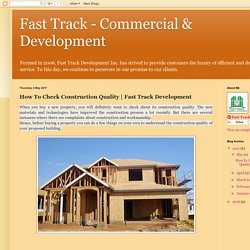 Fast Track - Commercial & Development: How To Check Construction Quality