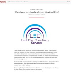 Why eCommerce App Development is a Good Idea? - LeadEdge Consultancy - Quora