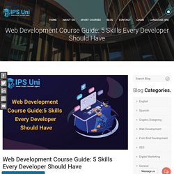 Web Development Course Guide: 5 Skills Every Developer Should Have