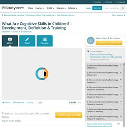 What Are Cognitive Skills in Children? - Development, Definition & Training