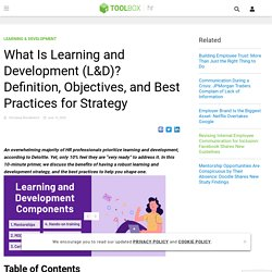 What Is Learning and Development (L&D)? Definition, Objectives, and Best Practices for Strategy