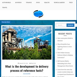 What is the development to delivery process of reference fuels? - Blog Oval