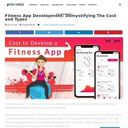 Fitness App Development: Demystifying The Cost and Types