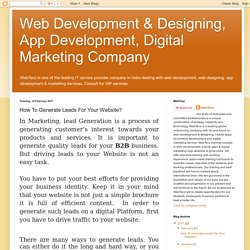 Web Development & Designing, App Development, Digital Marketing Company: How To Generate Leads For Your Website?