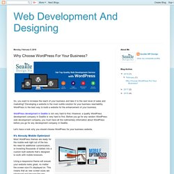 Web Development And Designing: Why Choose WordPress For Your Business?