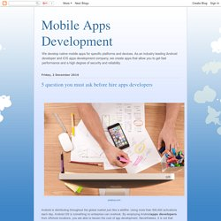 Mobile Apps Development: 5 question you must ask before hire apps developers