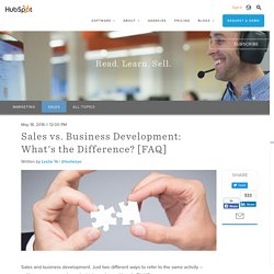 Sales vs. Business Development: What's the Difference? [FAQ]