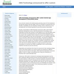 CWS Technology announced to offer custom Android app development to diversified clients - Exact Release 12:52 am
