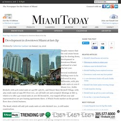 Development in downtown Miami at fast clip - Miami Today
