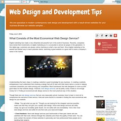 Web Design and Development Tips: What Consists of the Most Economical Web Design Service?