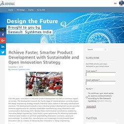 Product Development , Design engineering and Open Innovation Strategy