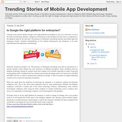Trending Stories of Mobile App Development: Is Google the right platform for enterprise?