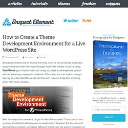 How to Create a Theme Development Environment for a Live WordPress Site – Inspect Element
