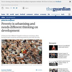 Poverty is urbanising and needs different thinking on development