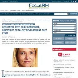 Rencontre avec Odile Bonhomme, directrice du Talent Development chez Etam - Mobilité interne - Fidelisation des salariés - Focus RH