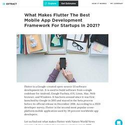 What Makes Flutter The Best Mobile App Development Framework For Startups In 2021?