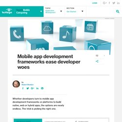Mobile app development frameworks ease developer woes