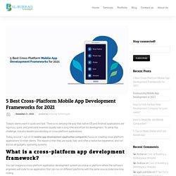 5 Best Cross-Platform Mobile App Development Frameworks for 2021