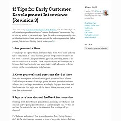 12 Tips for Early Customer Development Interviews (Revision 3)
