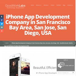 iPhone App Development Company in San Francisco Bay Area, San Jose, San Diego, USA - GoodWorkLabs: Mobile App and Software Product Development 2016
