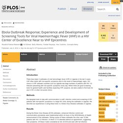 PLOS 09/07/14 Ebola Outbreak Response; Experience and Development of Screening Tools for Viral Haemorrhagic Fever (VHF) in a HIV Center of Excellence Near to VHF Epicentres