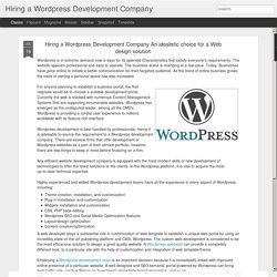 Hiring a Wordpress Development Company: Hiring a Wordpress Development Company An idealistic choice for a Web design solution