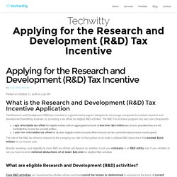 Applying for the Research and Development (R&D) Tax Incentive - Techwitty