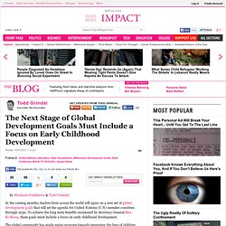 The Next Stage of Global Development Goals Must Include a Focus on Early Childhood Development