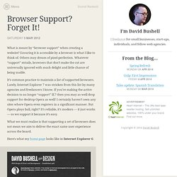 Browser Support? Forget It!