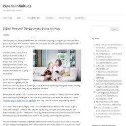 5 Best Personal Development Books for Kids - Zero to Infinitude